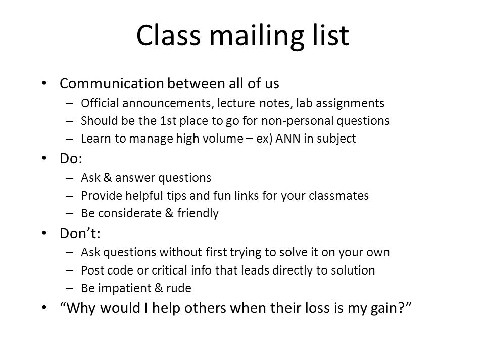 Class mailing list Communication between all of us Do: Don't: