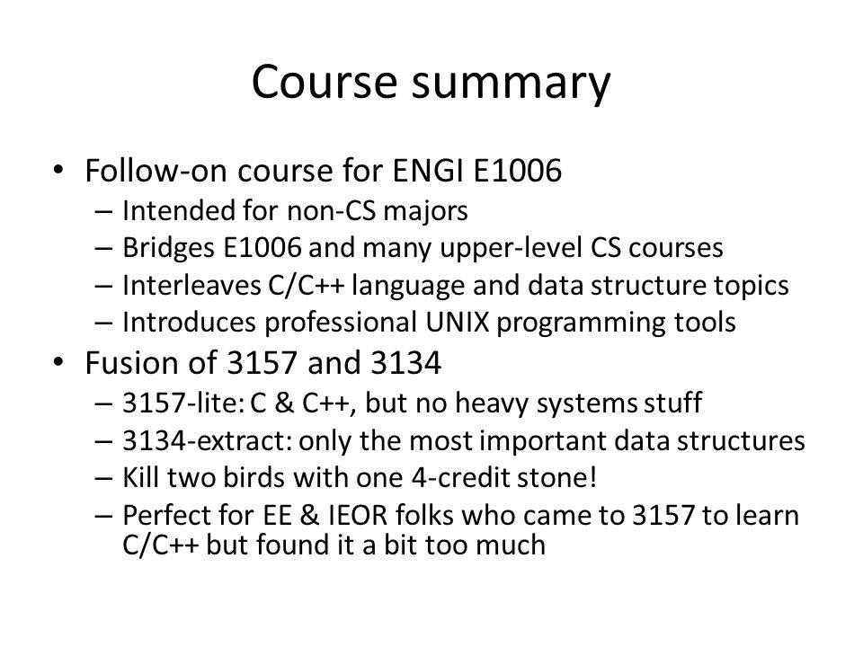 Course summary Follow-on course for ENGI E1006 Fusion of 3157 and 3134