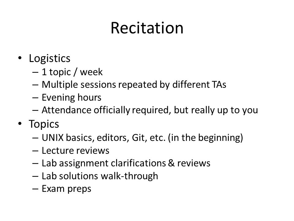 Recitation Logistics Topics 1 topic / week