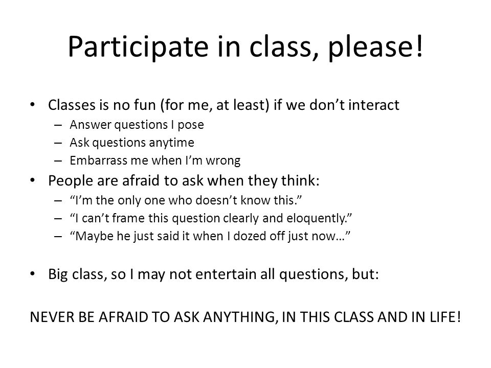 Participate in class, please!