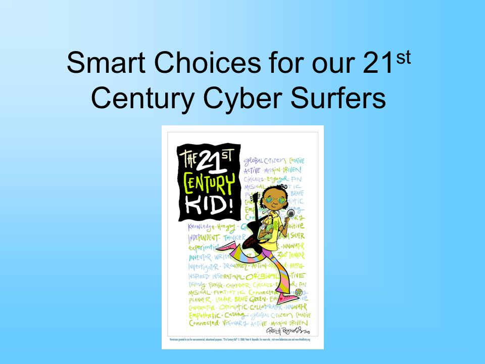 Smart Choices for our 21st Century Cyber Surfers
