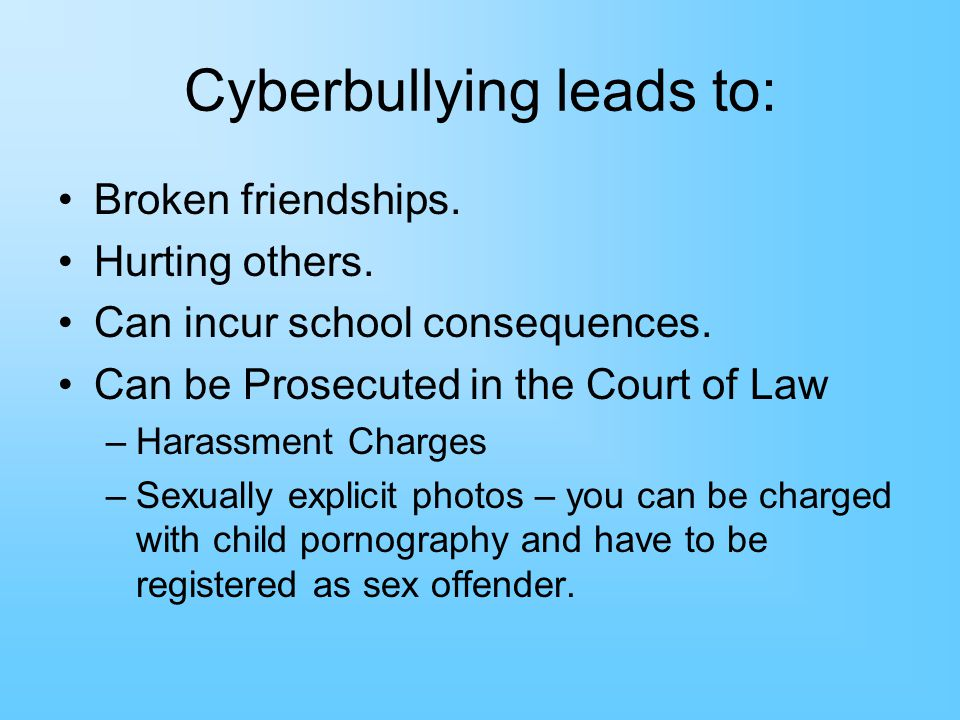 Cyberbullying leads to: