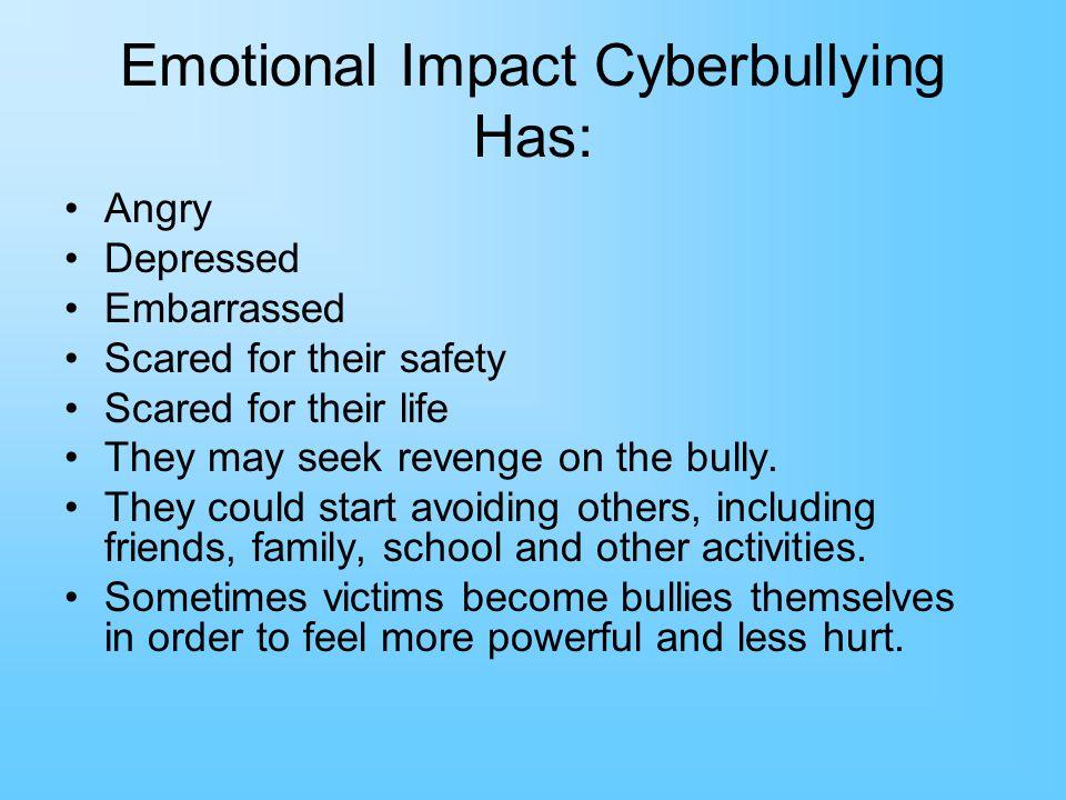 Emotional Impact Cyberbullying Has: