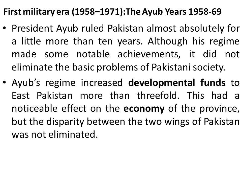 First military era (1958–1971):The Ayub Years 1958-69