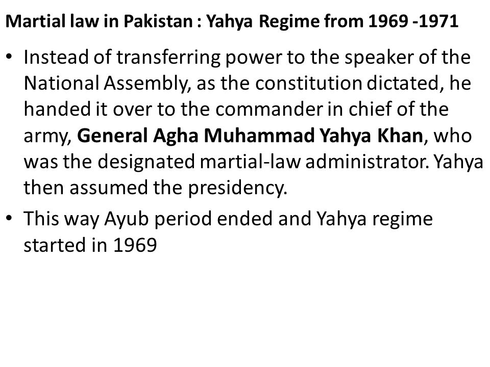 Martial law in Pakistan : Yahya Regime from 1969 -1971