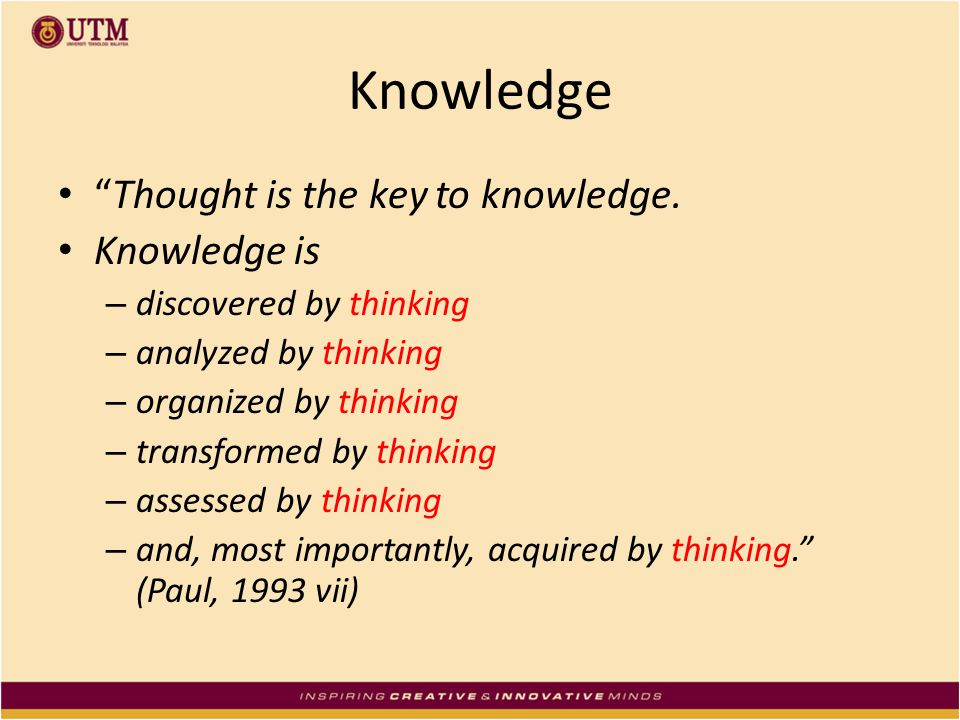 Knowledge Thought is the key to knowledge. Knowledge is