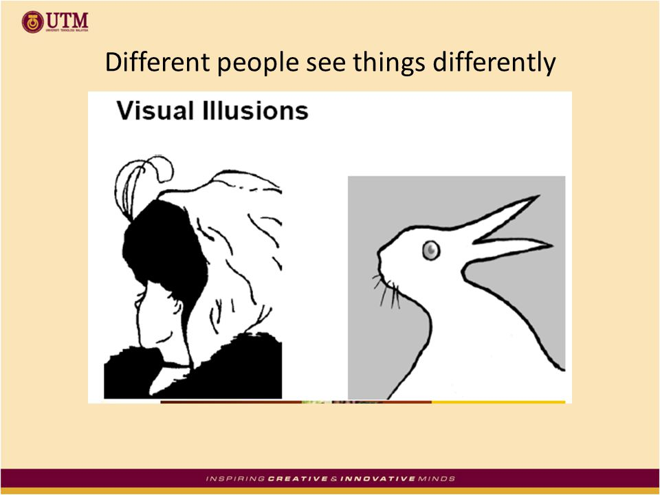 Different people see things differently