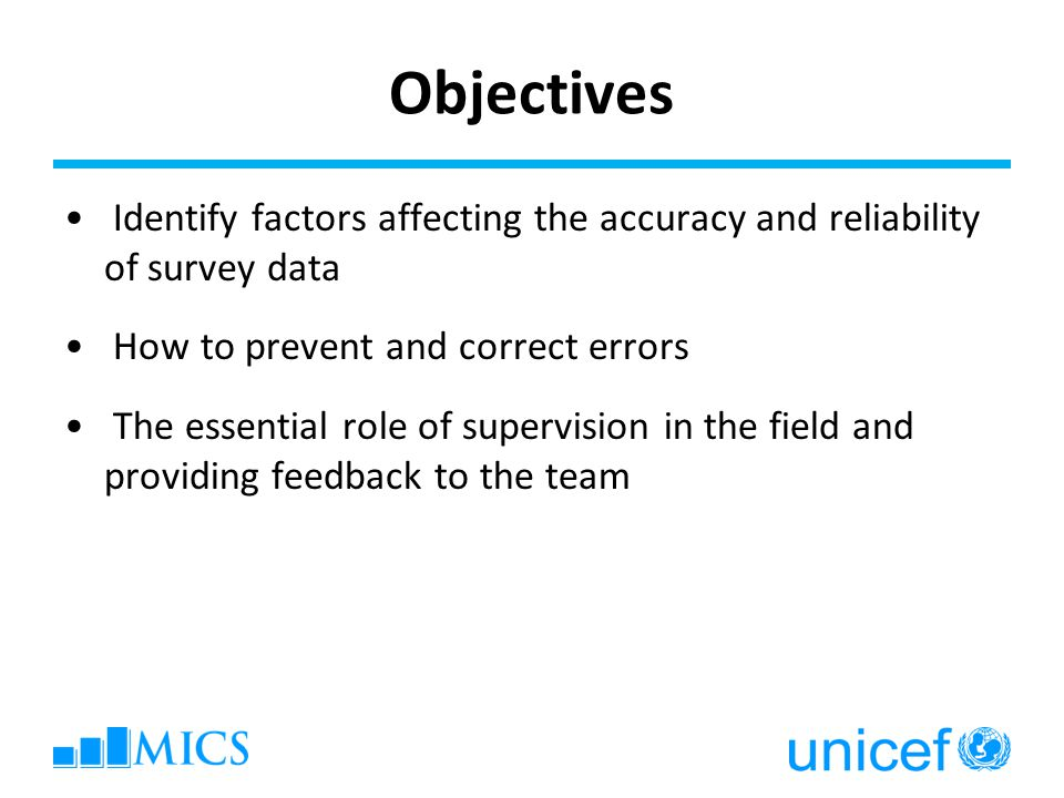 Objectives Identify factors affecting the accuracy and reliability of survey data. How to prevent and correct errors.