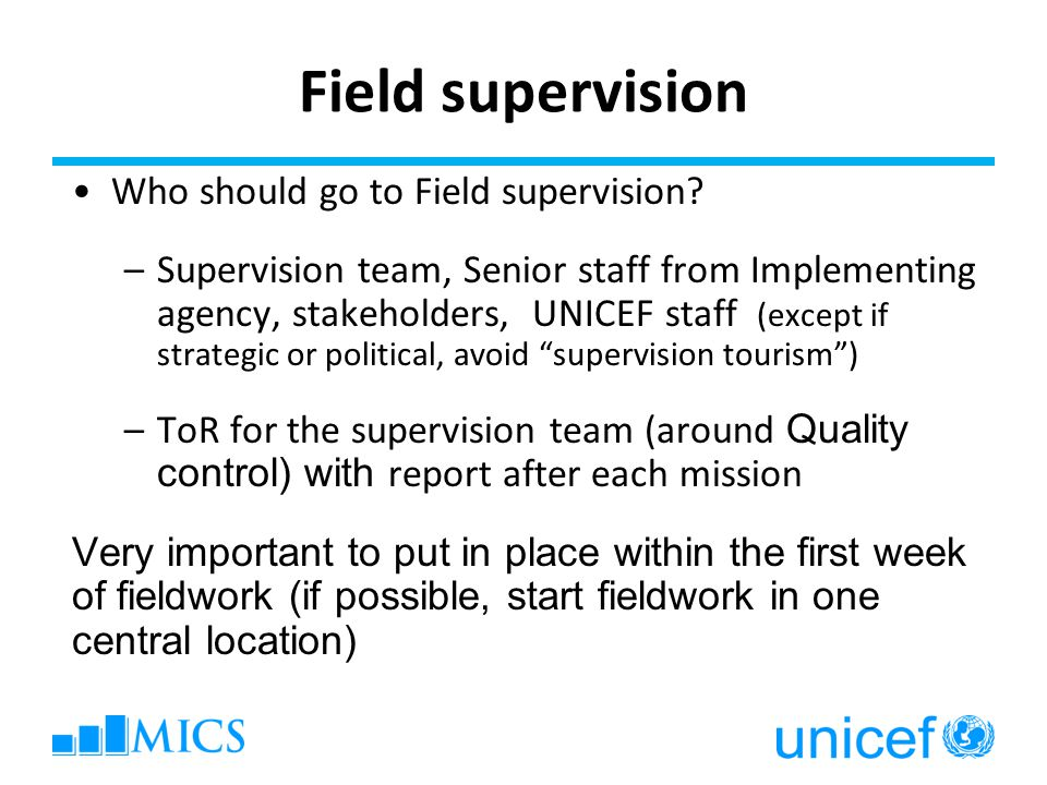 Field supervision Who should go to Field supervision