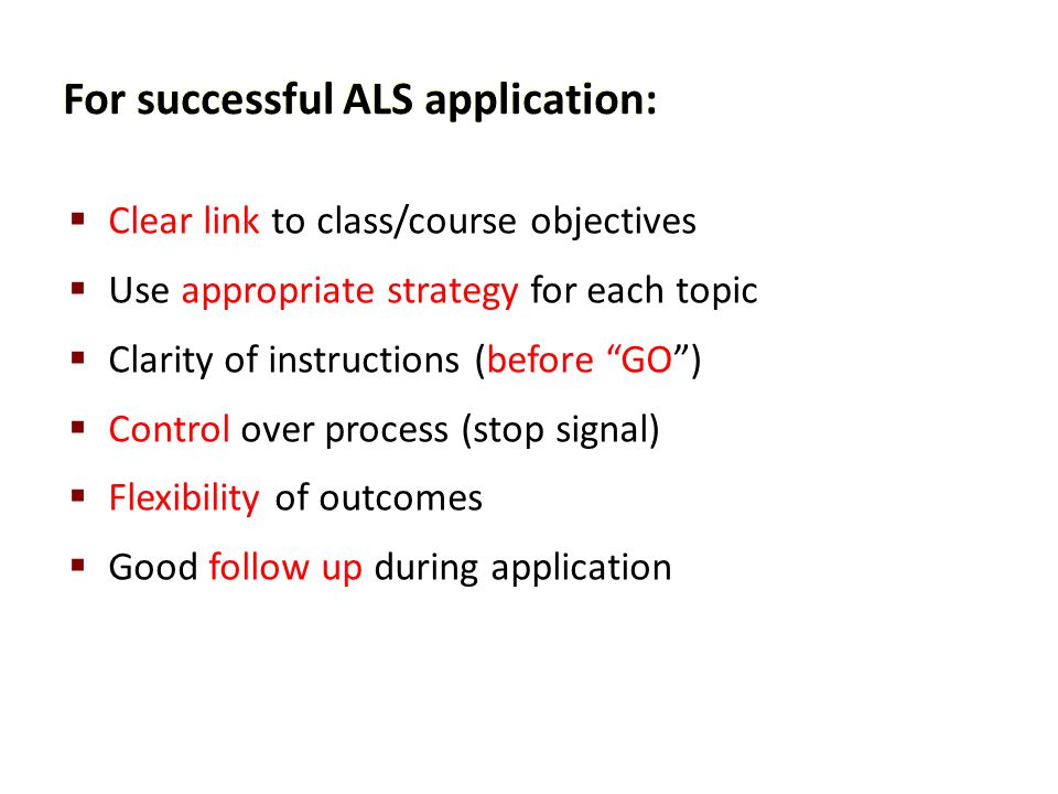 For successful ALS application: