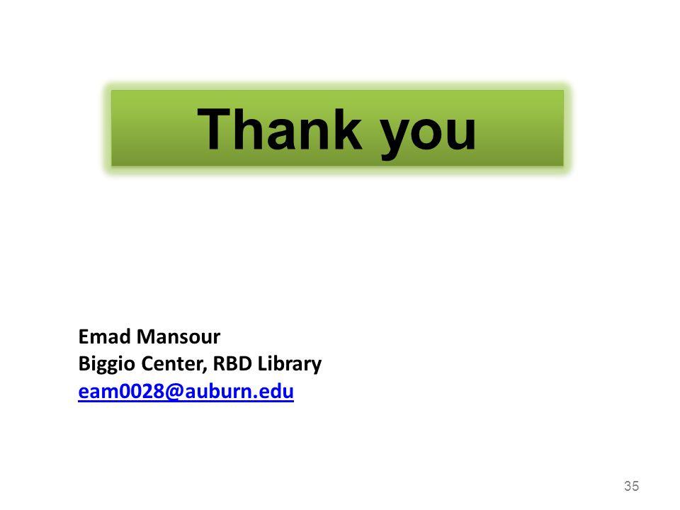 Thank you Emad Mansour Biggio Center, RBD Library eam0028@auburn.edu