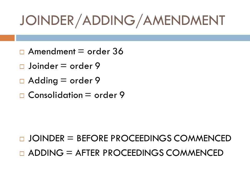 JOINDER/ADDING/AMENDMENT