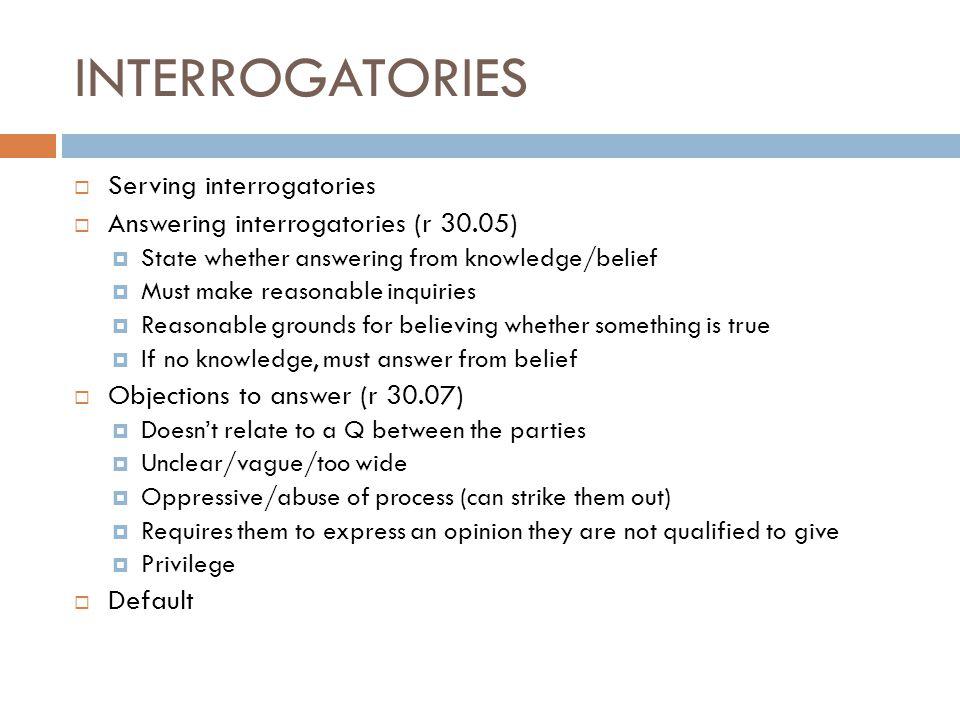 INTERROGATORIES Serving interrogatories