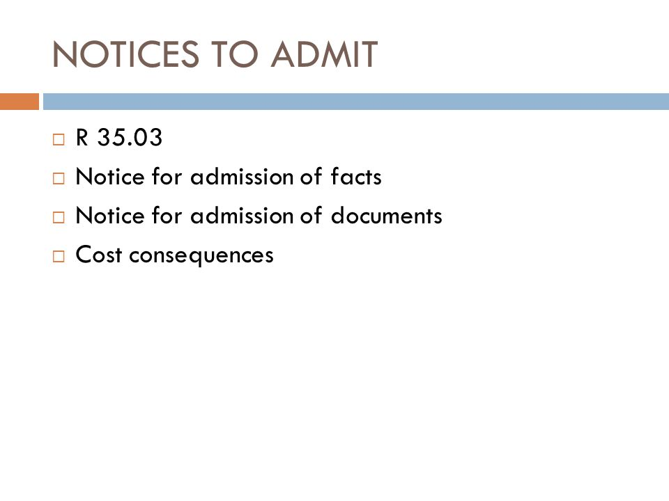 NOTICES TO ADMIT R 35.03 Notice for admission of facts