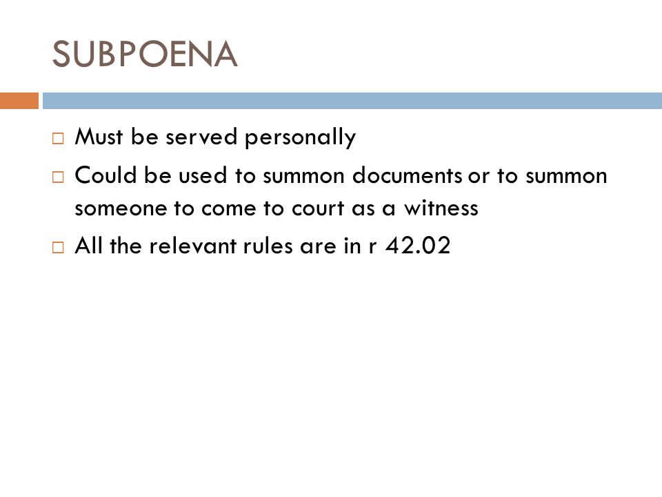 SUBPOENA Must be served personally