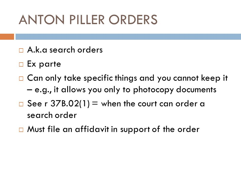 ANTON PILLER ORDERS A.k.a search orders Ex parte