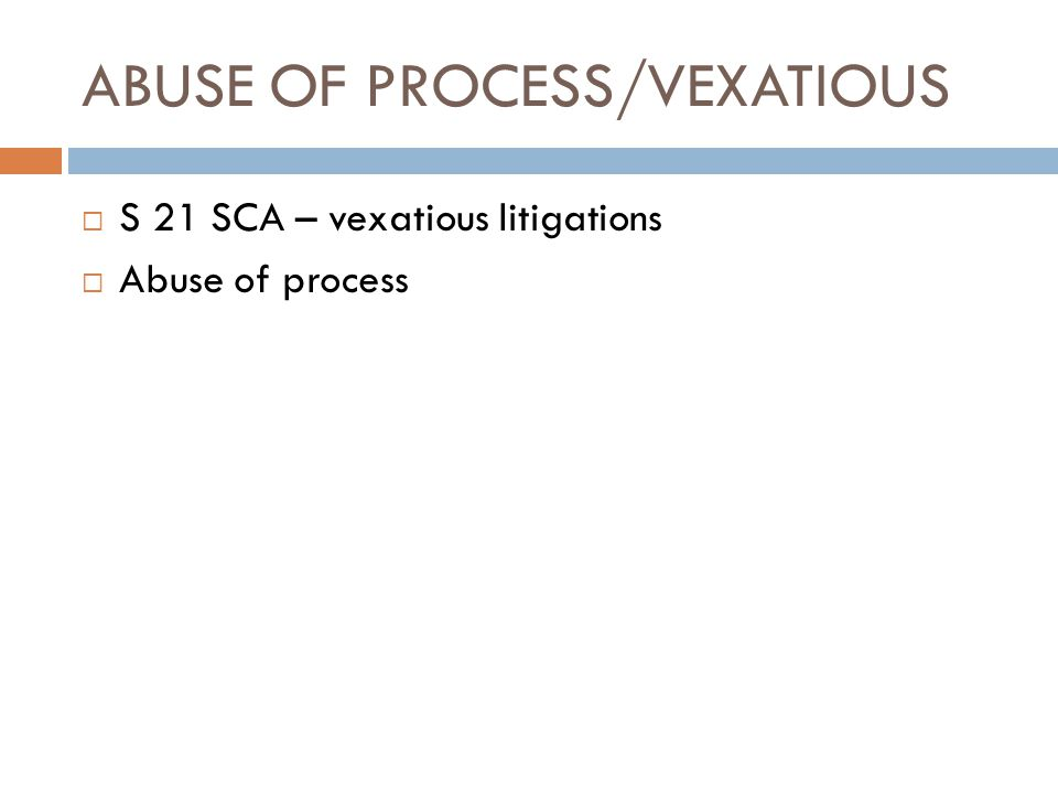 ABUSE OF PROCESS/VEXATIOUS