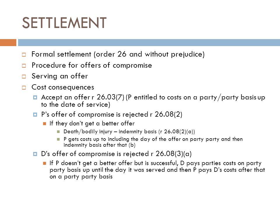 SETTLEMENT Formal settlement (order 26 and without prejudice)
