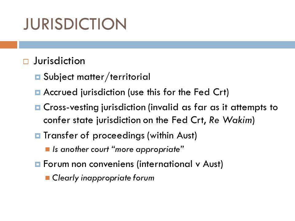 JURISDICTION Jurisdiction Subject matter/territorial