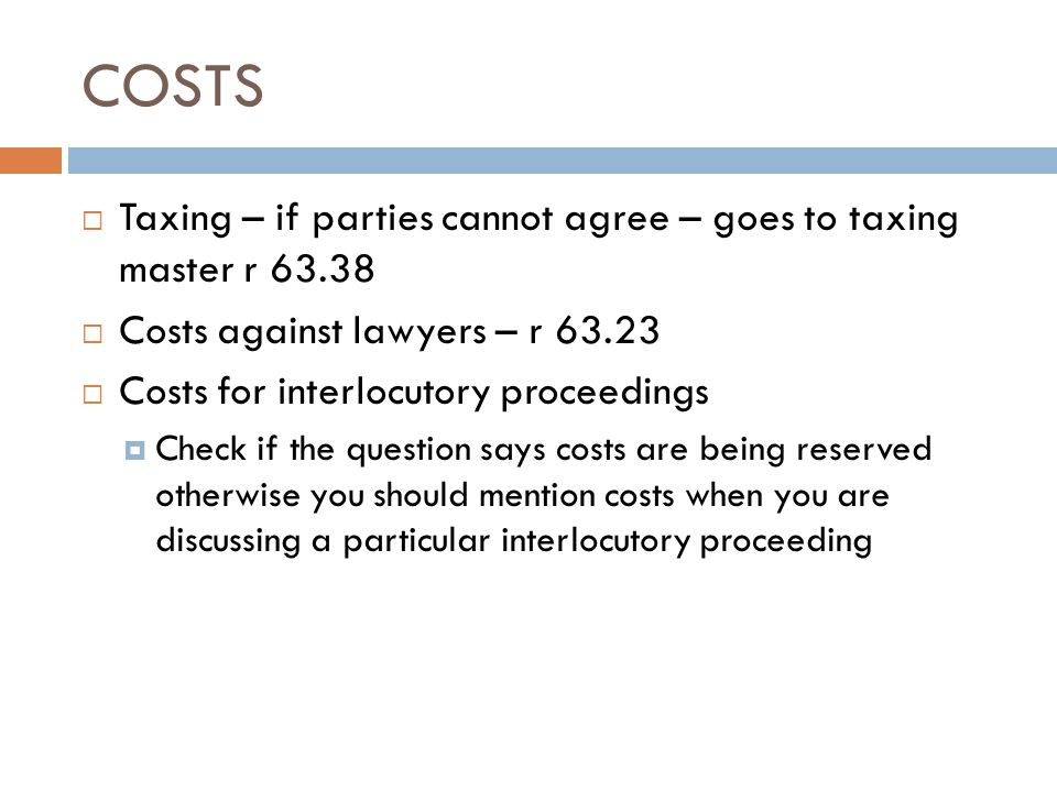 COSTS Taxing – if parties cannot agree – goes to taxing master r 63.38