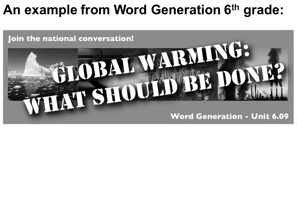 An example from Word Generation 6th grade: