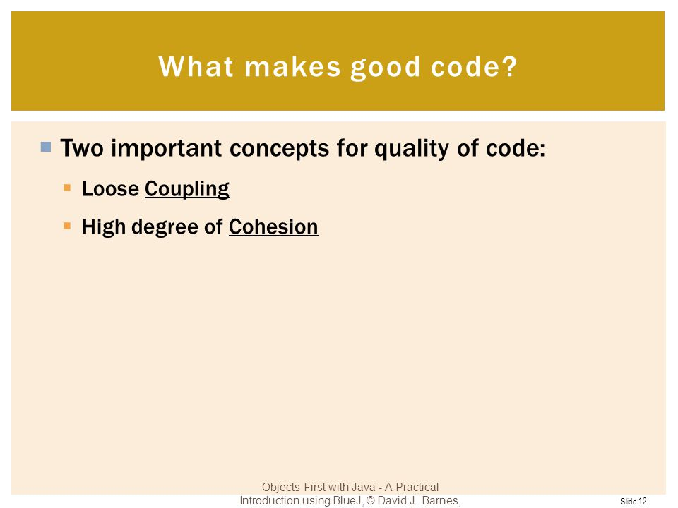 What makes good code Two important concepts for quality of code:
