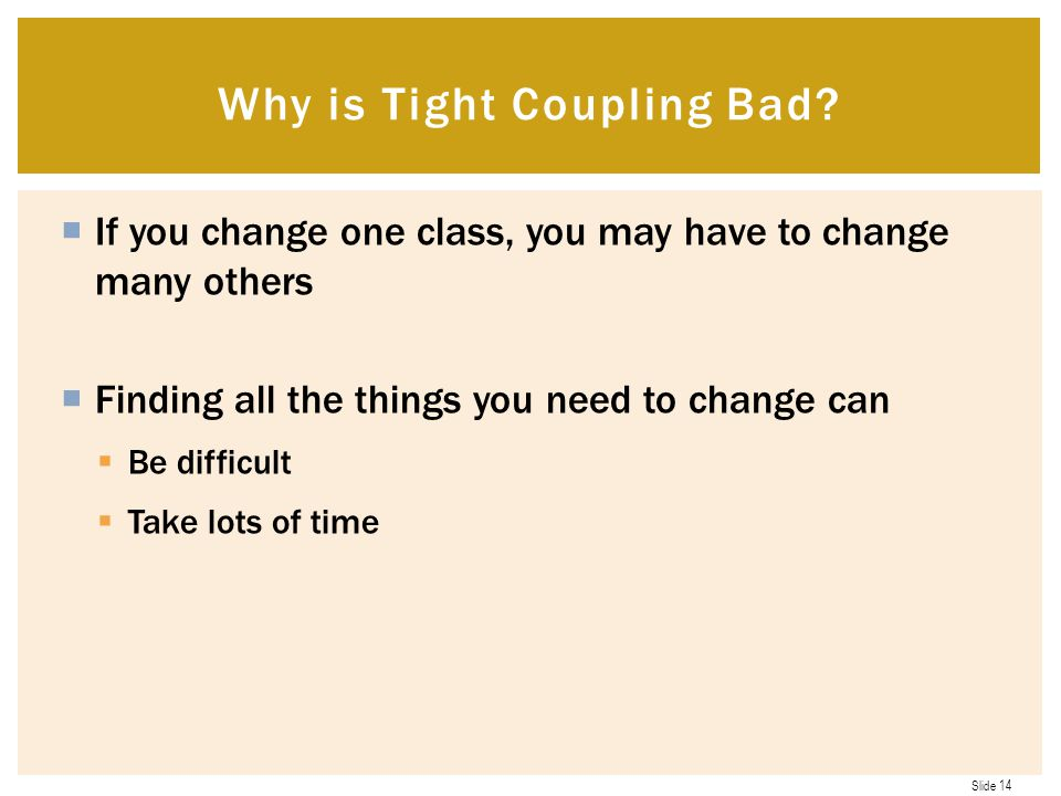 Why is Tight Coupling Bad