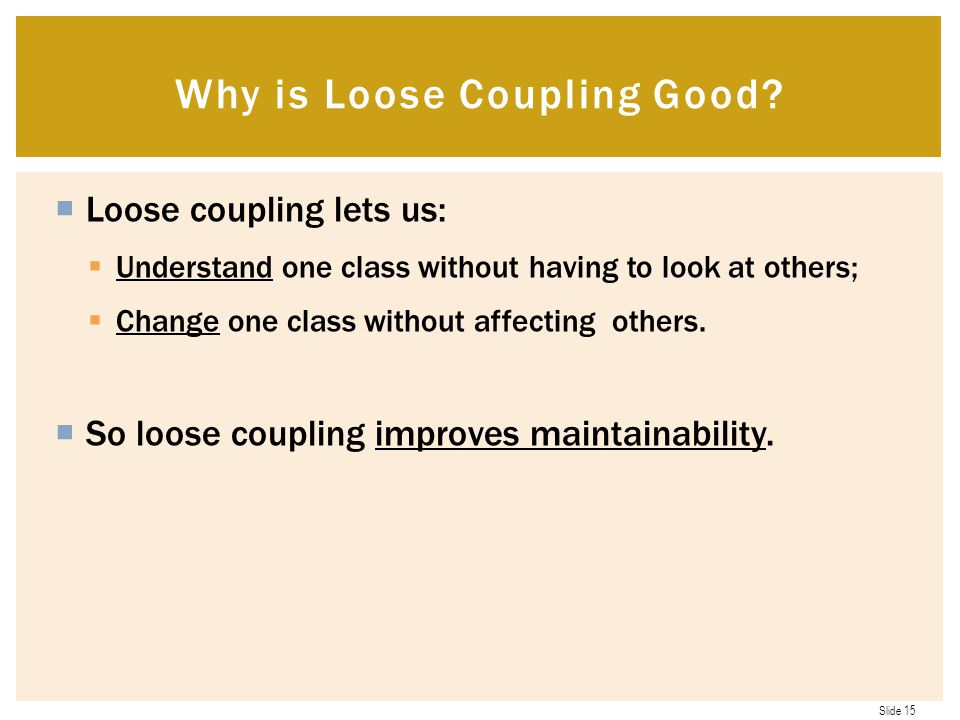 Why is Loose Coupling Good