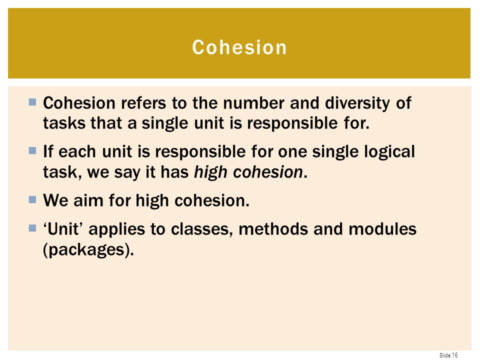 Cohesion Cohesion refers to the number and diversity of tasks that a single unit is responsible for.