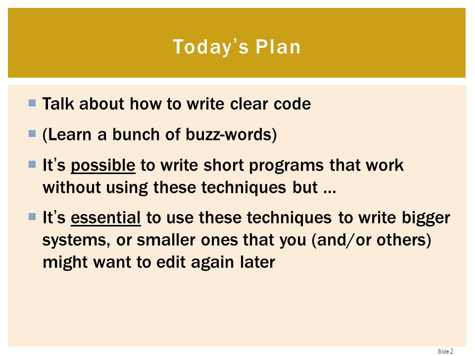 Today's Plan Talk about how to write clear code