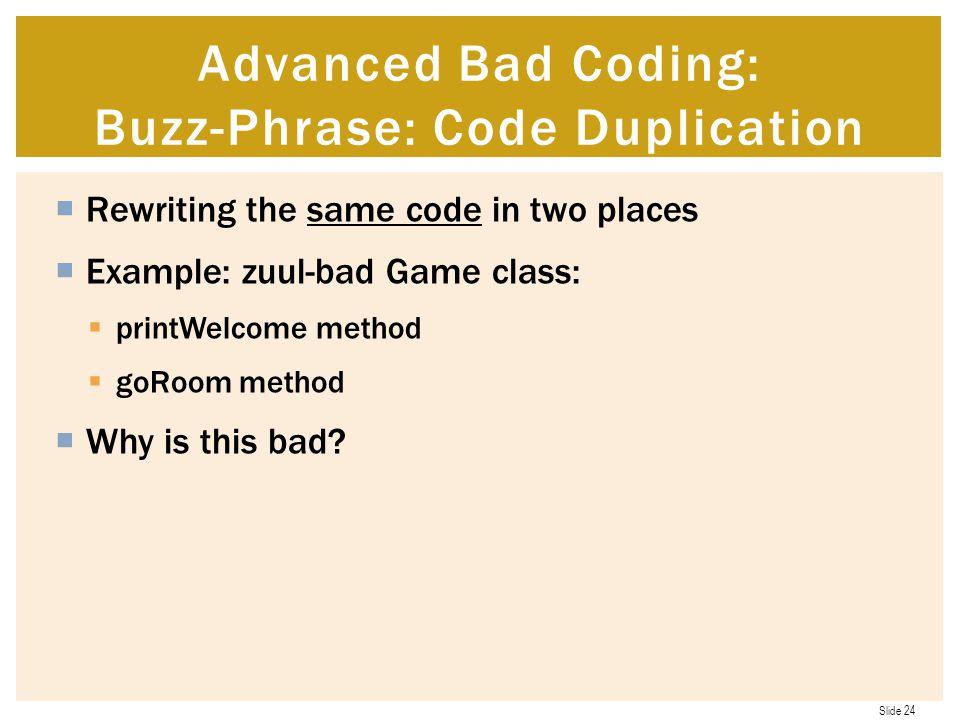 Advanced Bad Coding: Buzz-Phrase: Code Duplication