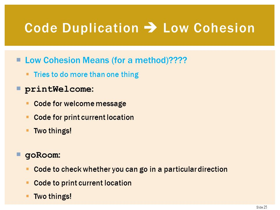 Code Duplication  Low Cohesion