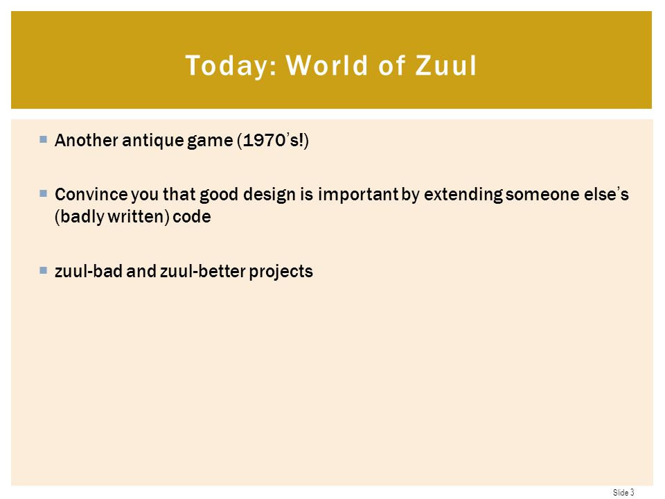 Today: World of Zuul Another antique game (1970's!)