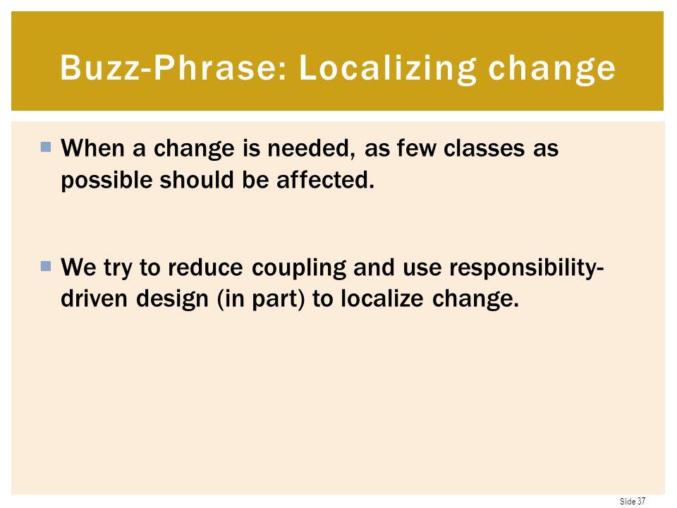 Buzz-Phrase: Localizing change