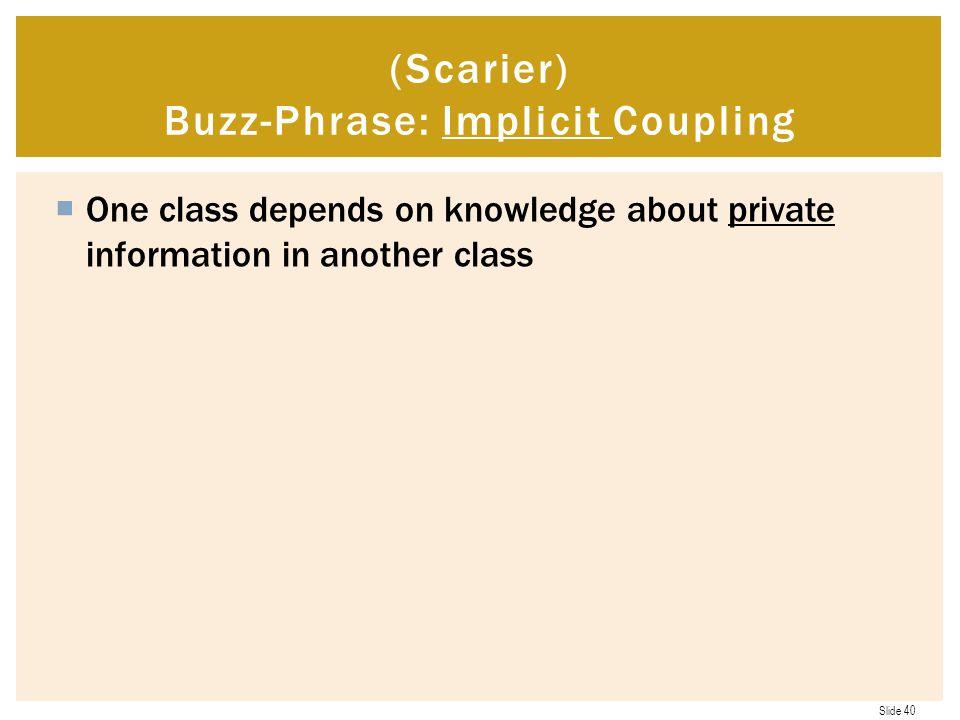 (Scarier) Buzz-Phrase: Implicit Coupling