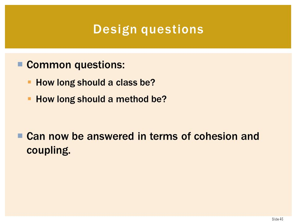 Design questions Common questions: