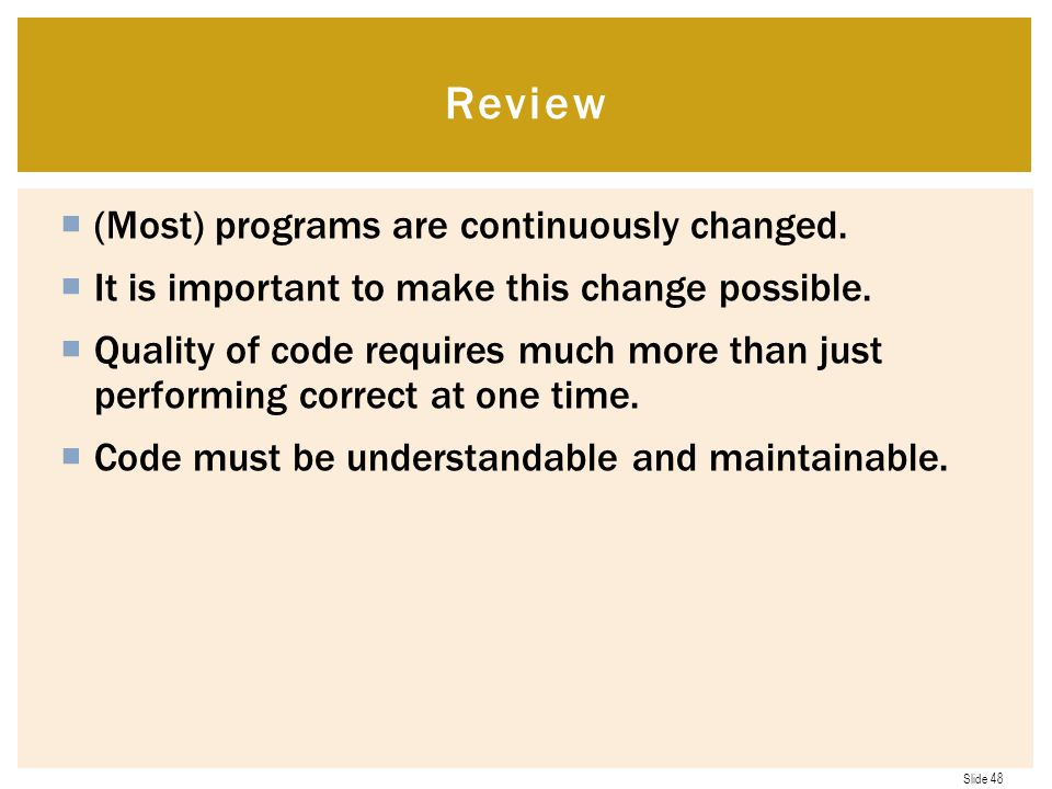 Review (Most) programs are continuously changed.