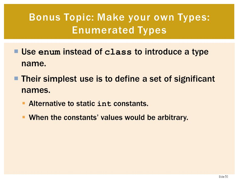 Bonus Topic: Make your own Types: Enumerated Types