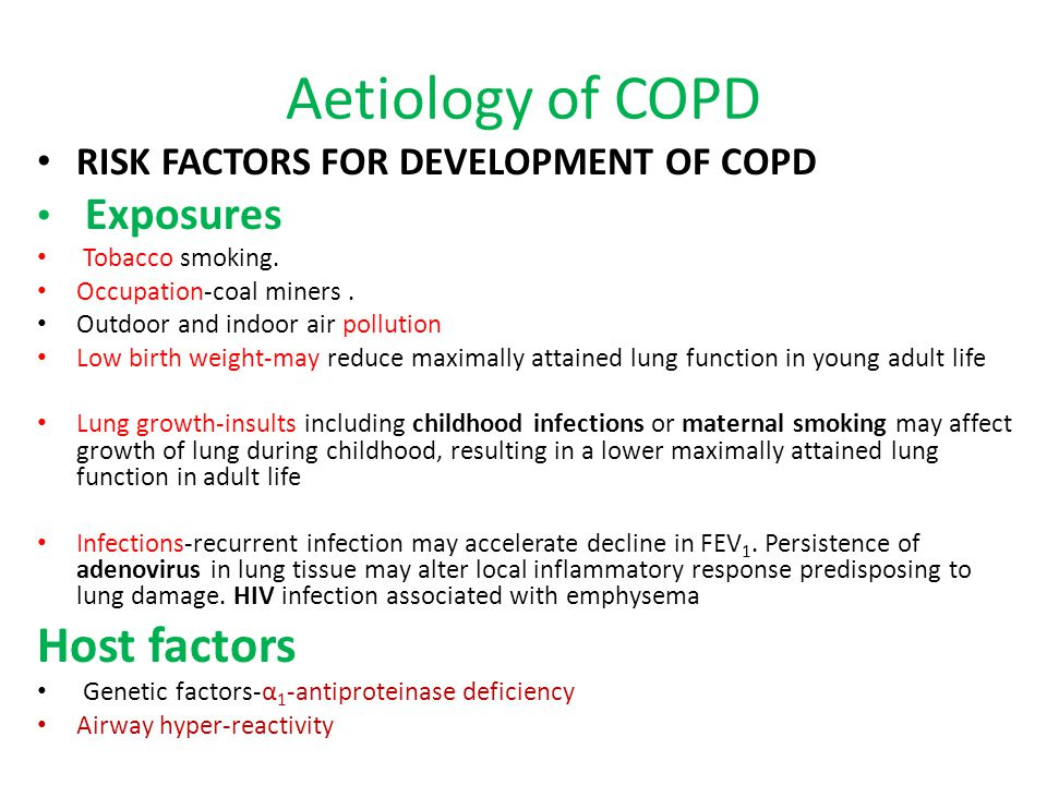 Aetiology of COPD Host factors RISK FACTORS FOR DEVELOPMENT OF COPD