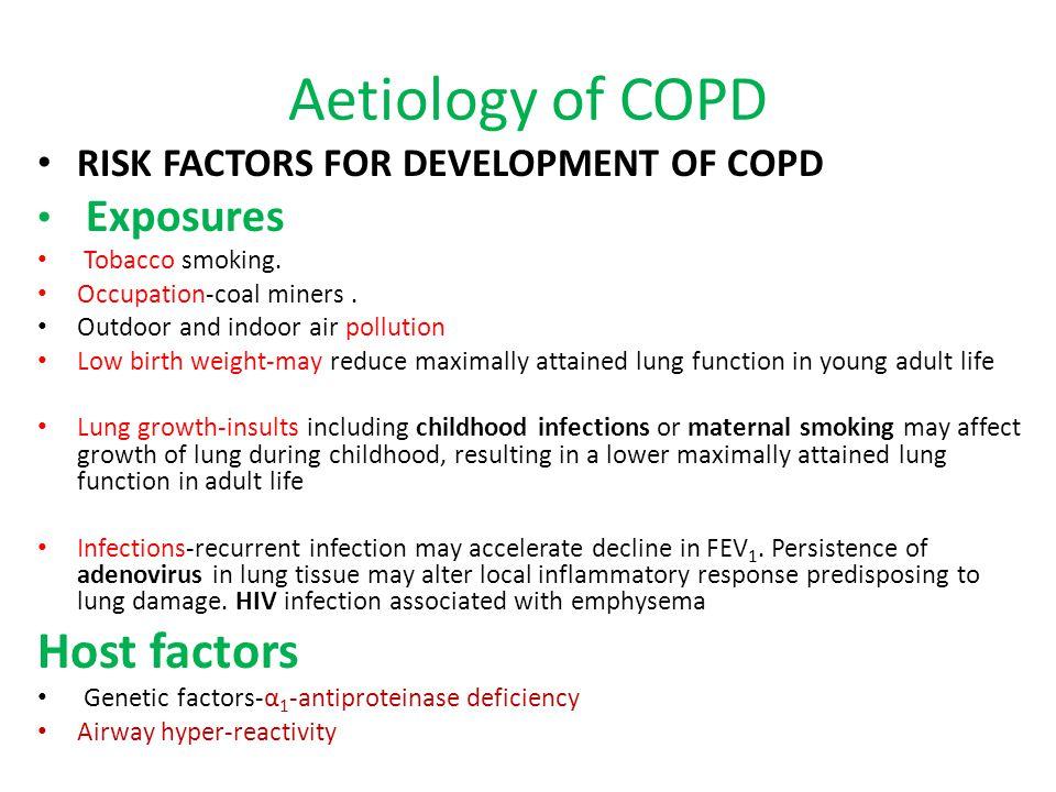 Aetiology of COPD Host factors RISK FACTORS FOR DEVELOPMENT OF COPD