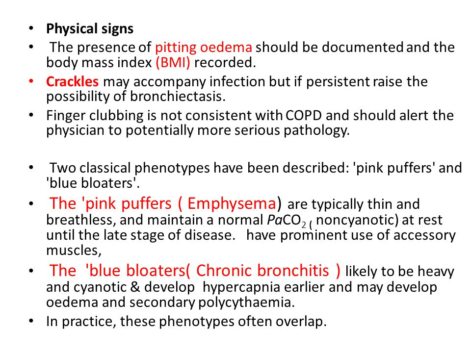 Physical signs The presence of pitting oedema should be documented and the body mass index (BMI) recorded.