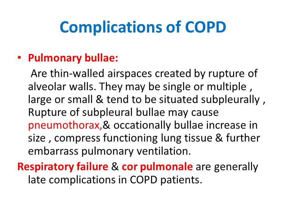 Complications of COPD Pulmonary bullae: