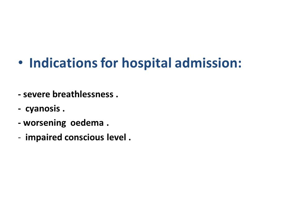 Indications for hospital admission:
