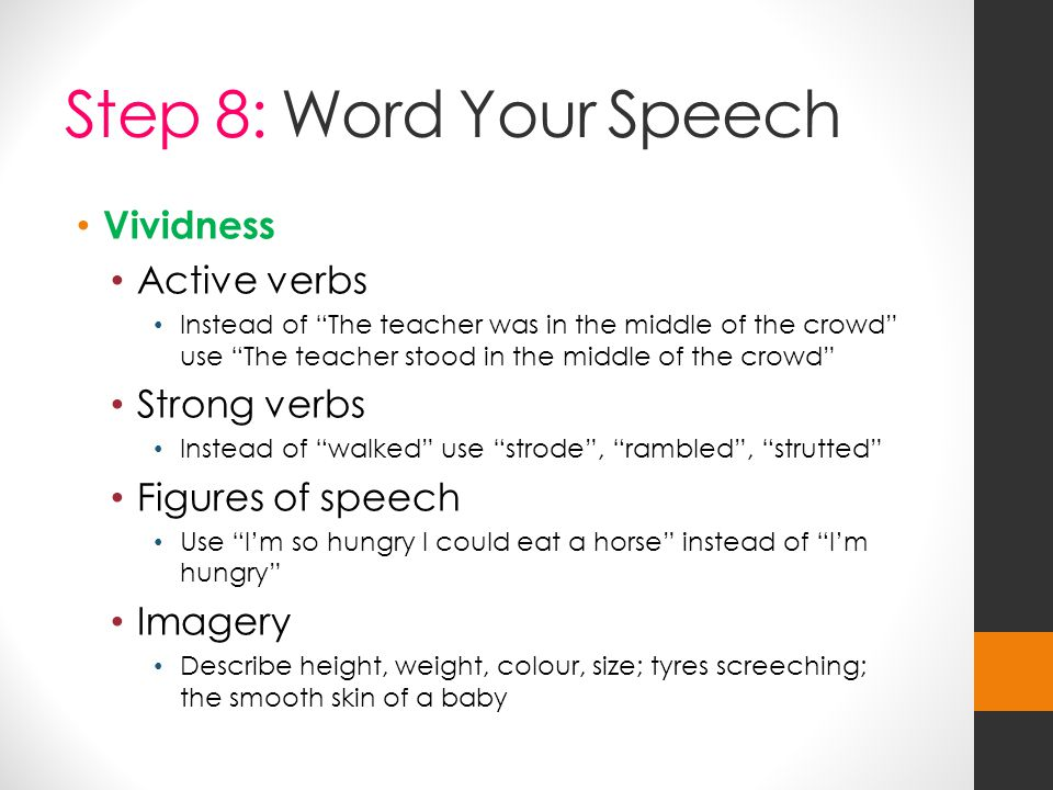 Step 8: Word Your Speech Vividness Active verbs Strong verbs