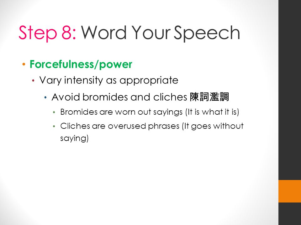 Step 8: Word Your Speech Forcefulness/power