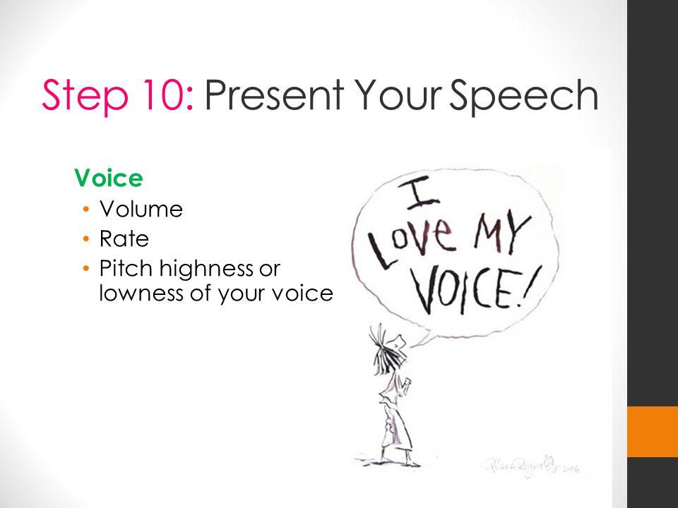 Step 10: Present Your Speech