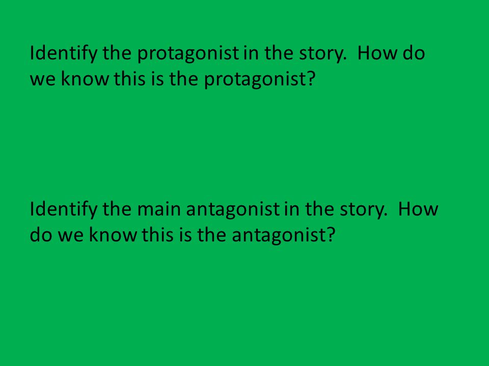 Identify the protagonist in the story