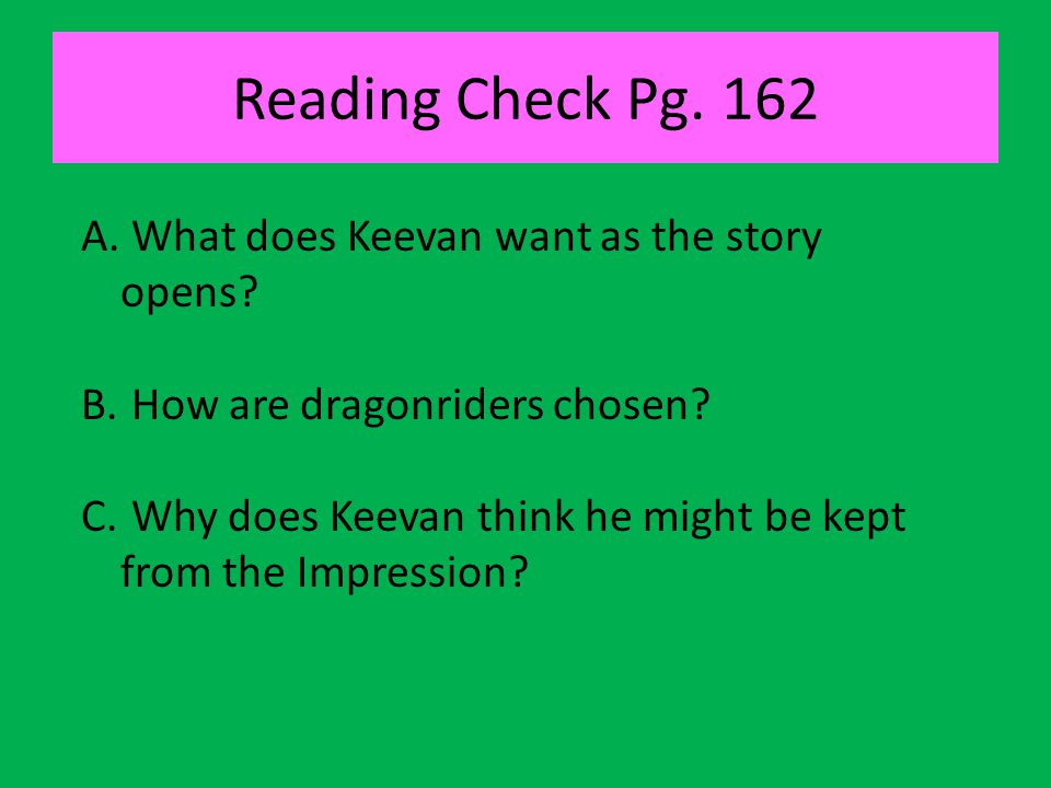 Reading Check Pg. 162 What does Keevan want as the story opens