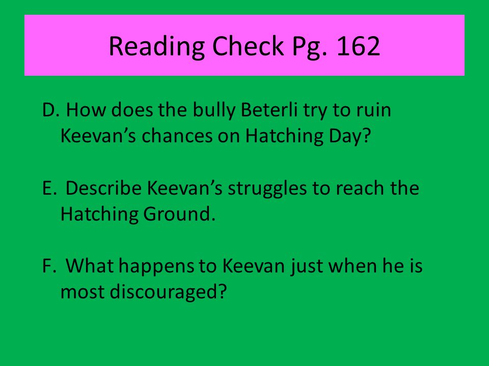Reading Check Pg. 162 How does the bully Beterli try to ruin Keevan's chances on Hatching Day