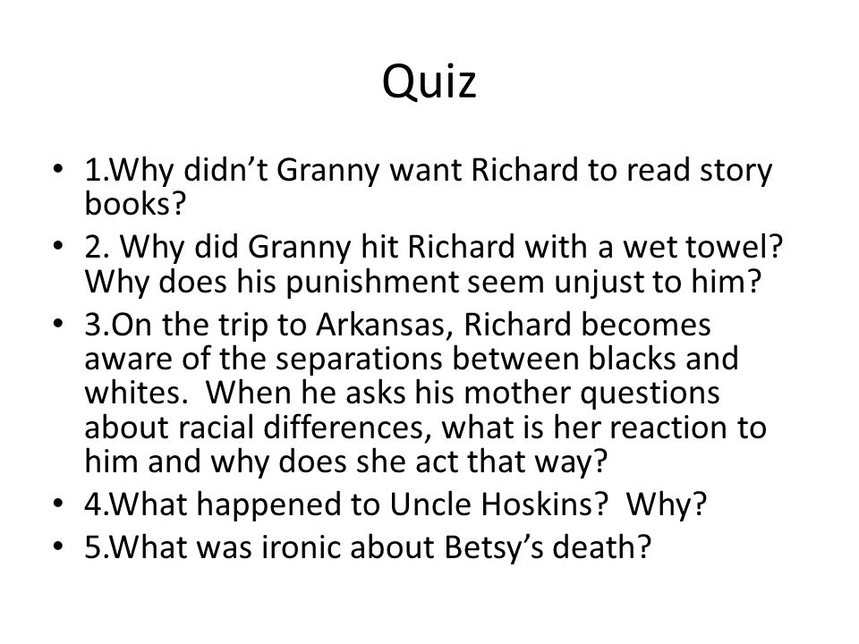 Quiz 1.Why didn't Granny want Richard to read story books